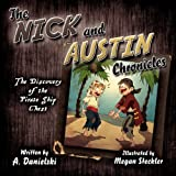 The Nick and Austin Chronicles, A. Danielski, 1456009680