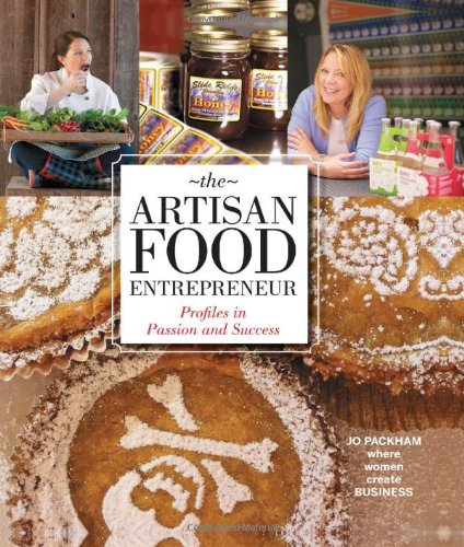 The Artisan Food Entrepreneur (Where Woman Create Business)