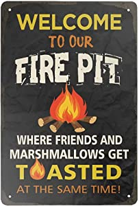 Mvgges Funny Novelty Tin Sign Welcome to Our Fire Pit Where Friends and Marshmallows Get Toasted Sign Rustic Retro Wall Sign 8x12 Inch