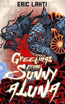 Greetings From Sunny Aluna (English Edition) de [Lahti, Eric]