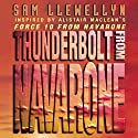 Thunderbolt from Navarone Audiobook by Sam Llewellyn Narrated by Jonathan Oliver