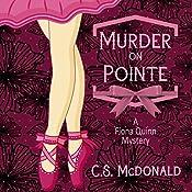 Murder on Pointe: A Fiona Quinn Mystery | C.S. McDonald