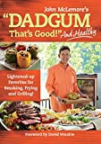 Dadgum That's Good... and Healthy!, Masterbuilt and John McLemore, 0848743601