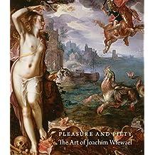 Pleasure and Piety: The Art of Joachim Wtewael