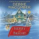 Merry and Bright: A Novel Hörbuch von Debbie Macomber Gesprochen von: Em Eldridge