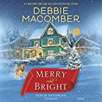Merry and Bright: A Novel | Debbie Macomber