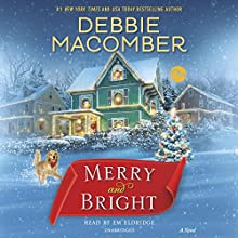 Merry and Bright: A Novel Audiobook by Debbie Macomber Narrated by Em Eldridge