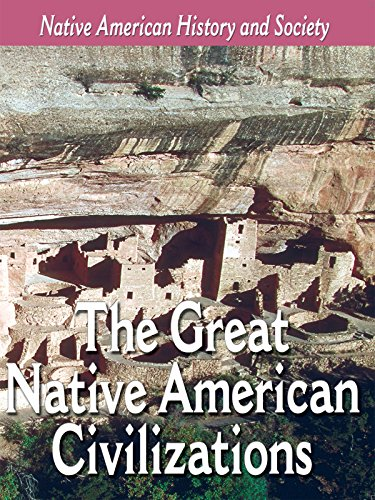 The Great Native American Civilizations (Native American Video How To)
