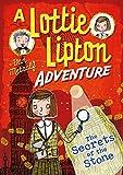 Secrets of the Stone, A Lottie Lipton Adventure (The Lottie Lipton Adventures)