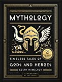 Mythology: Timeless Tales of Gods and Heroes, 75th Anniversary Illustrated Edition