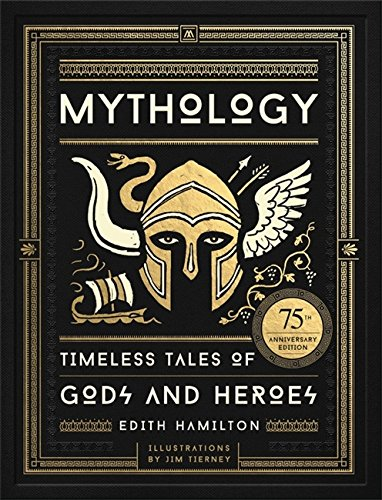 Mythology: Timeless Tales of Gods and Heroes, 75th Anniversary Illustrated Edition cover