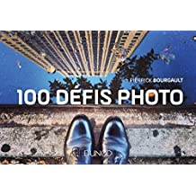 100 défis photo (Hors Collection) (French Edition)