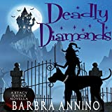 Deadly Diamonds: Reluctant Witch Novella: A Stacy Justice Mystery, Book 1.5