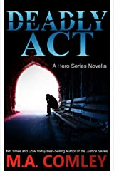 Deadly Act ( A Hero Series Novella) Kindle Edition