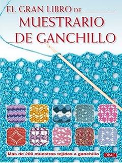 El gran libro de muestrario de ganchillo / The Big Book of Crochet Sampler (Spanish