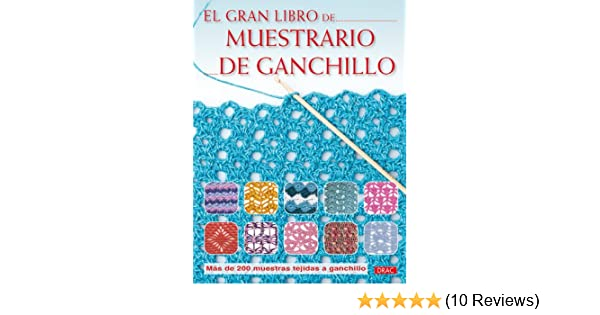 El gran libro de muestrario de ganchillo / The Big Book of Crochet Sampler (Spanish Edition): Eva Domingo: 9788498741964: Amazon.com: Books