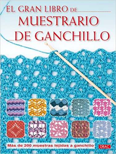 El gran libro de muestrario de ganchillo / The Big Book of ...