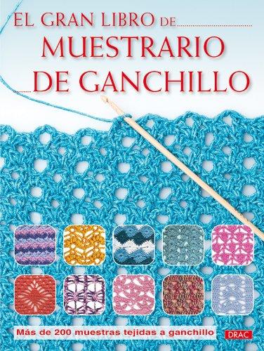 El gran libro de muestrario de ganchillo / The Big Book of ...