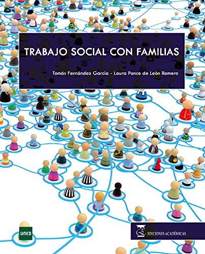 TRABAJO SOCIAL CON FAMILIAS: Amazon.es: Fernández García, Tomás, Ponce de León Romero, Laura: Libros