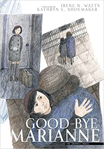 Good-bye Marianne A Story of Growing Up in Nazi Germany