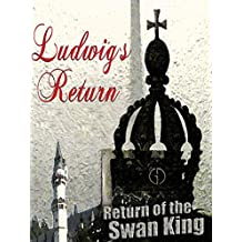 Ludwig´s Return - Return of the Swan King
