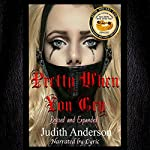 Pretty When You Cry: Revised and Expanded Edition | Judith Anderson