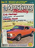 Mustang Monthly : How to Replace a 351 Cleveland Engine; Install a 1966 Dashpad; Larry Harvey 1965 Fast Back; 1969 Shelby GT. 350; Todd Gray Coral Colored 1970 Mach I; Bob Kinaman; Linda Oehrlein