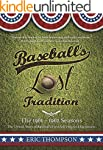 Baseball's LOST Tradition: the Untold...