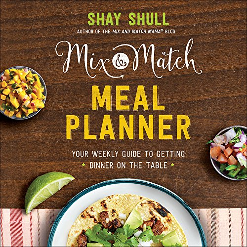 Mix-and-Match Meal Planner: Your Weekly Guide to Getting Dinner on the Table (Mix-And-Match - Co Uk Amazon Price Match