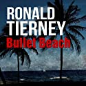 Bullet Beach: Deets Shanahan, Book 10 Audiobook by Ronald Tierney Narrated by Ric Jerrom