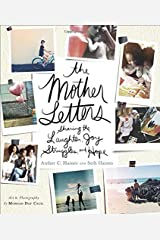The Mother Letters: Sharing the Laughter, Joy, Struggles, and Hope Hardcover