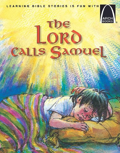 - The Lord Calls Samuel - Arch Books