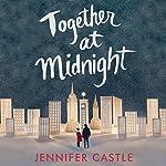 Together at Midnight | Jennifer Castle