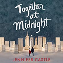 Together at Midnight Audiobook by Jennifer Castle Narrated by Arielle DeLisle, James Fouhey