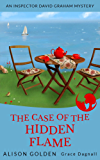 The Case of the Hidden Flame (An Inspector David Graham Cozy Mystery Book 2) (English Edition)