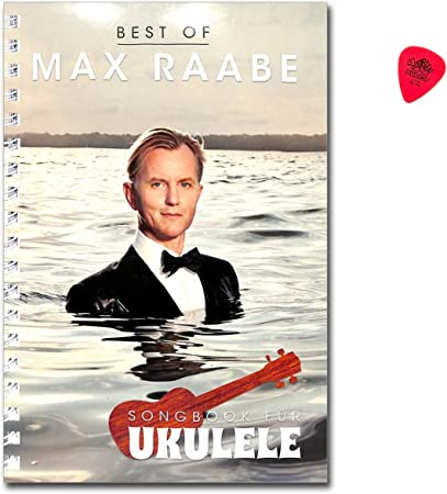 Best Of Max Raabe Libro De Canciones Para Ukelele Con Púa Cada Canción Está Escrita Dos Veces Una Con Melodiina Y Acordes Texto Con Acordas Marcadores Y Patrones De Percusión