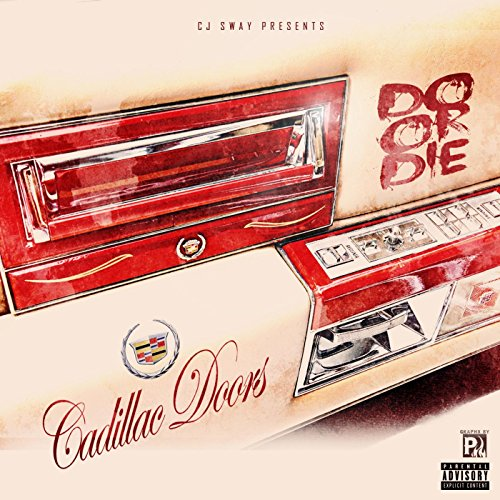 Cadillac Doors [Explicit] & Amazon.com: Cadillac Doors [Explicit]: Do or Die: MP3 Downloads