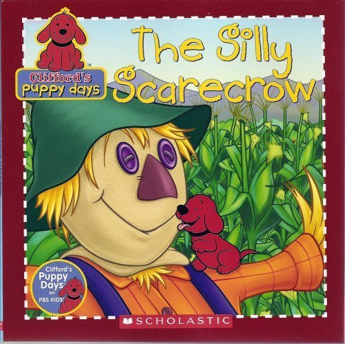 The Silly Scarecrow (Clifford's Puppy Days)
