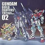 GUNDAM BUILD FIGHTERS TRY ORIGINAL SOUNDTRACK 02