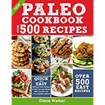 PALEO DIET COOKBOOK FOR BEGINNERS: 500 Delicious Paleo Recipes to Help You Lose Weight, Heal Your Gut, And Live a Healthy Lifestyle (with Nutrition Facts)