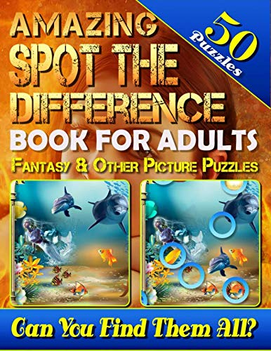 Different Activities - Amazing Spot the Difference Book for Adults: Fantasy & Other Picture Puzzles (50 Puzzles): What's Different Activity Book. Can You Spot All the Differences? (Volume 3)