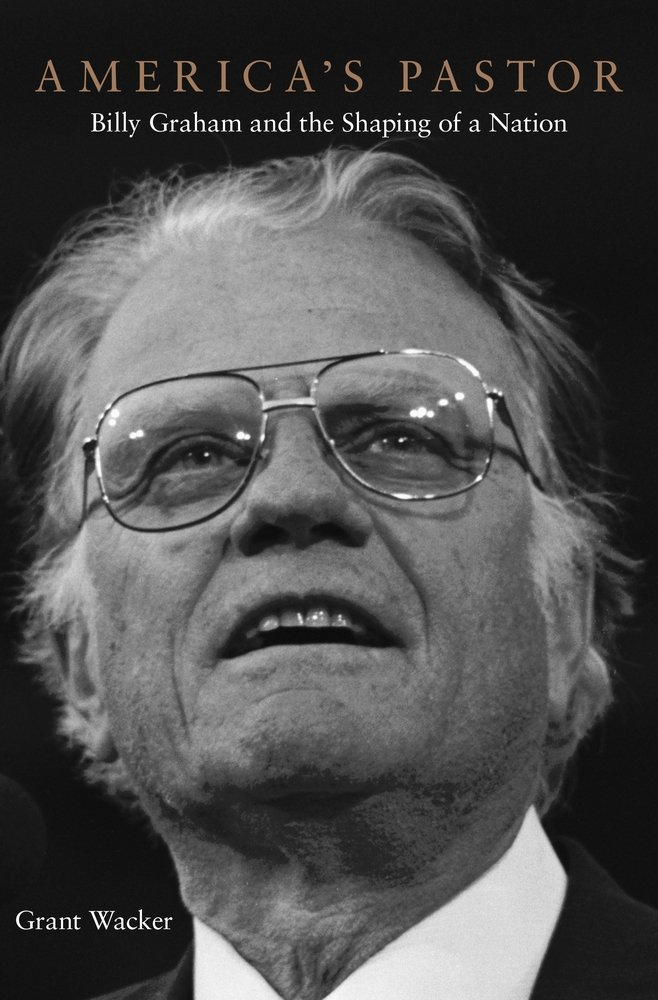 Read Online America's Pastor: Billy Graham and the Shaping of a Nation PDF