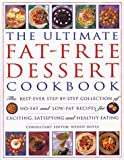 The Ultimate Fat-Free Dessert Cookbook: The Best Ever Step-By-Step Collection of No-Fat and Low-Fat Recipes for Exciting, Satisfying and Healthy Eating by Wendy Doyle (1999-04-01)