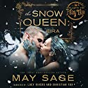 The Snow Queen: She Should Never Have Been Awoken: Not Quite the Fairy Tale, Book 4 Hörbuch von May Sage Gesprochen von: Lucy Rivers, Christian Fox