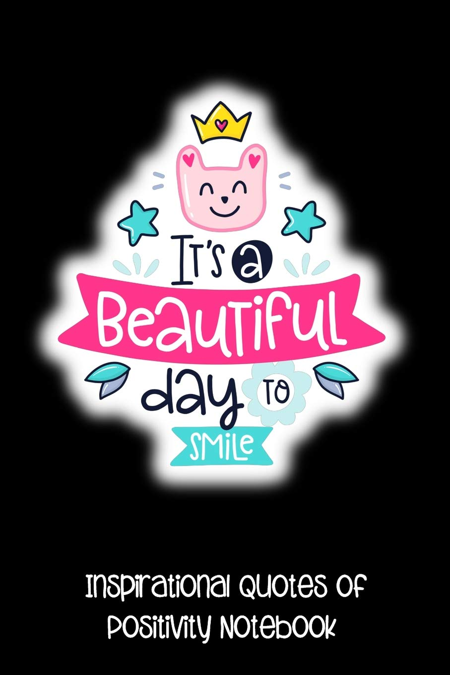 it s a beautiful day to smile inspirational quotes of positivity
