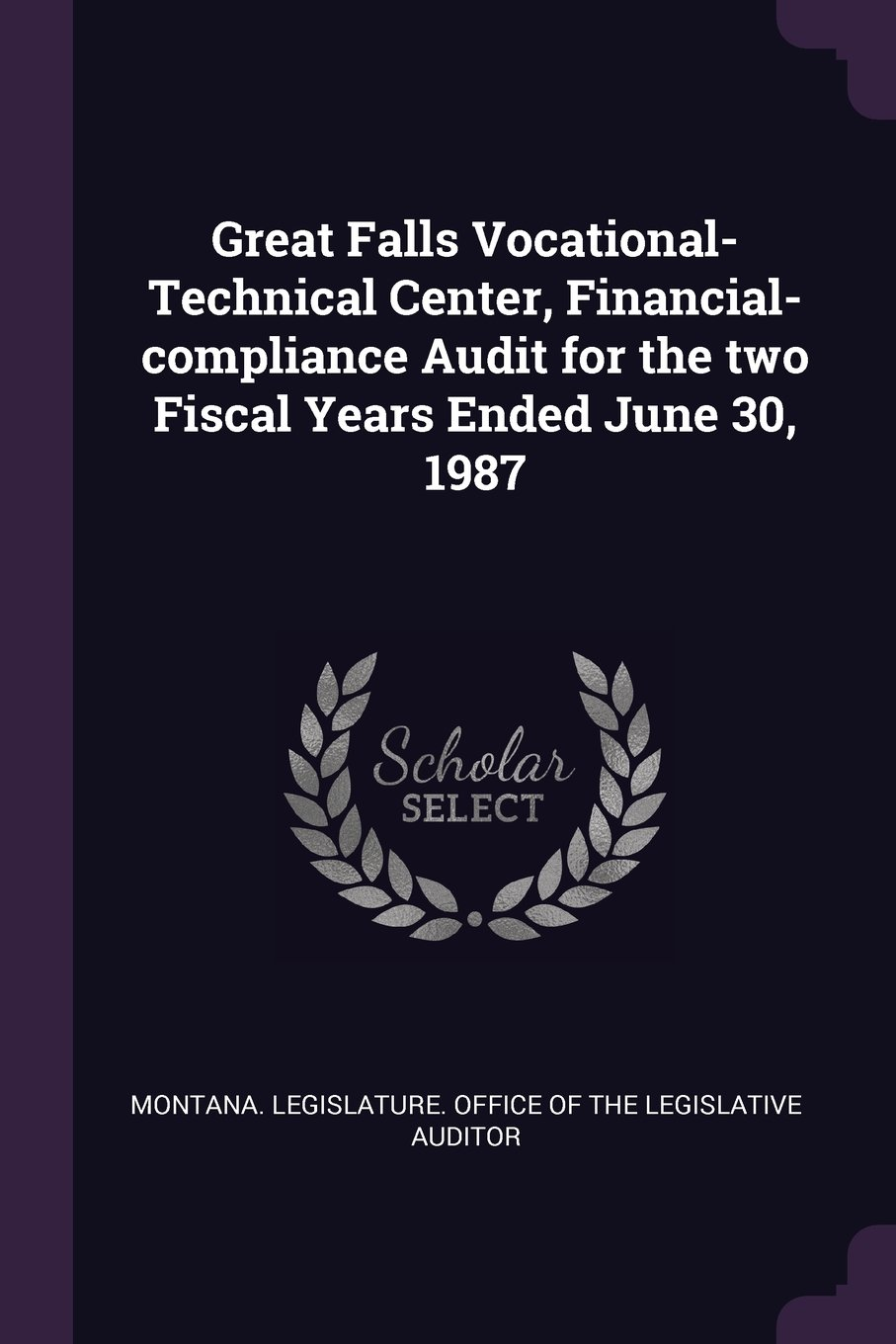 Great Falls Vocational-Technical Center, Financial-Compliance Audit for the Two Fiscal Years Ended June 30, 1987 pdf epub