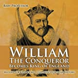 european history for kids - William The Conqueror Becomes King of England - History for Kids Books | Children's European History