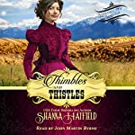 Thimbles and Thistles: Baker City Brides, Book 2 | Shanna Hatfield