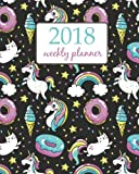 2018 Weekly Planner: Calendar Schedule Organizer Appointment Journal Notebook and Action day  cute unicorn and flower - floral design (Weekly & Monthly Planner 2018) (Volume 67)