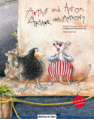 Arthur und Anton: Arthur and Anthony / Kinderbuch Deutsch-Englisch mit mehrsprachiger Audio-CD